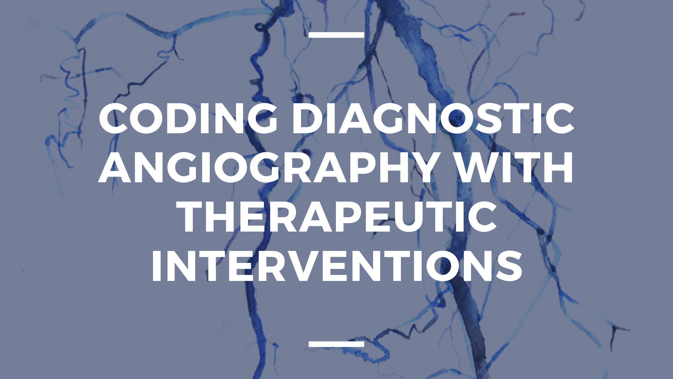 Diagnostic Angiography with Therapeutic Interventions