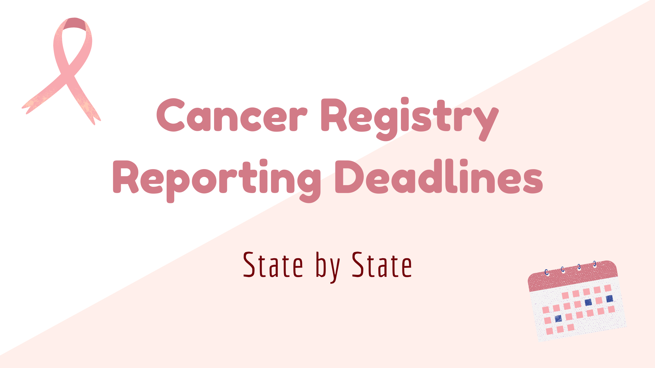 cancer registry reporting deadlines