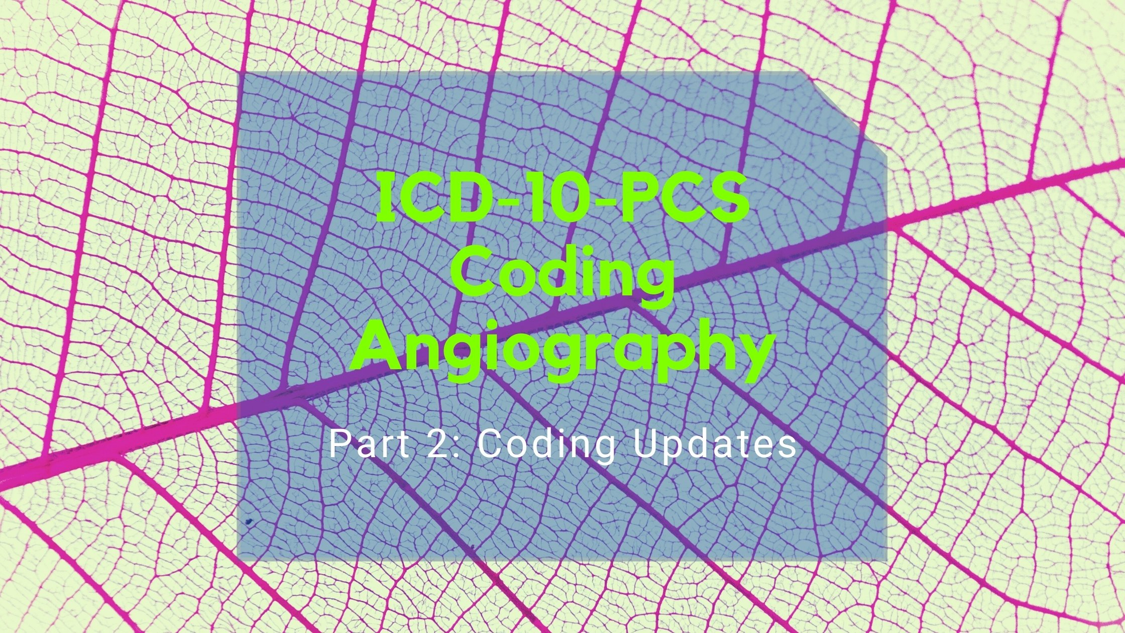 ICD-10-PCS Coding for Angiography