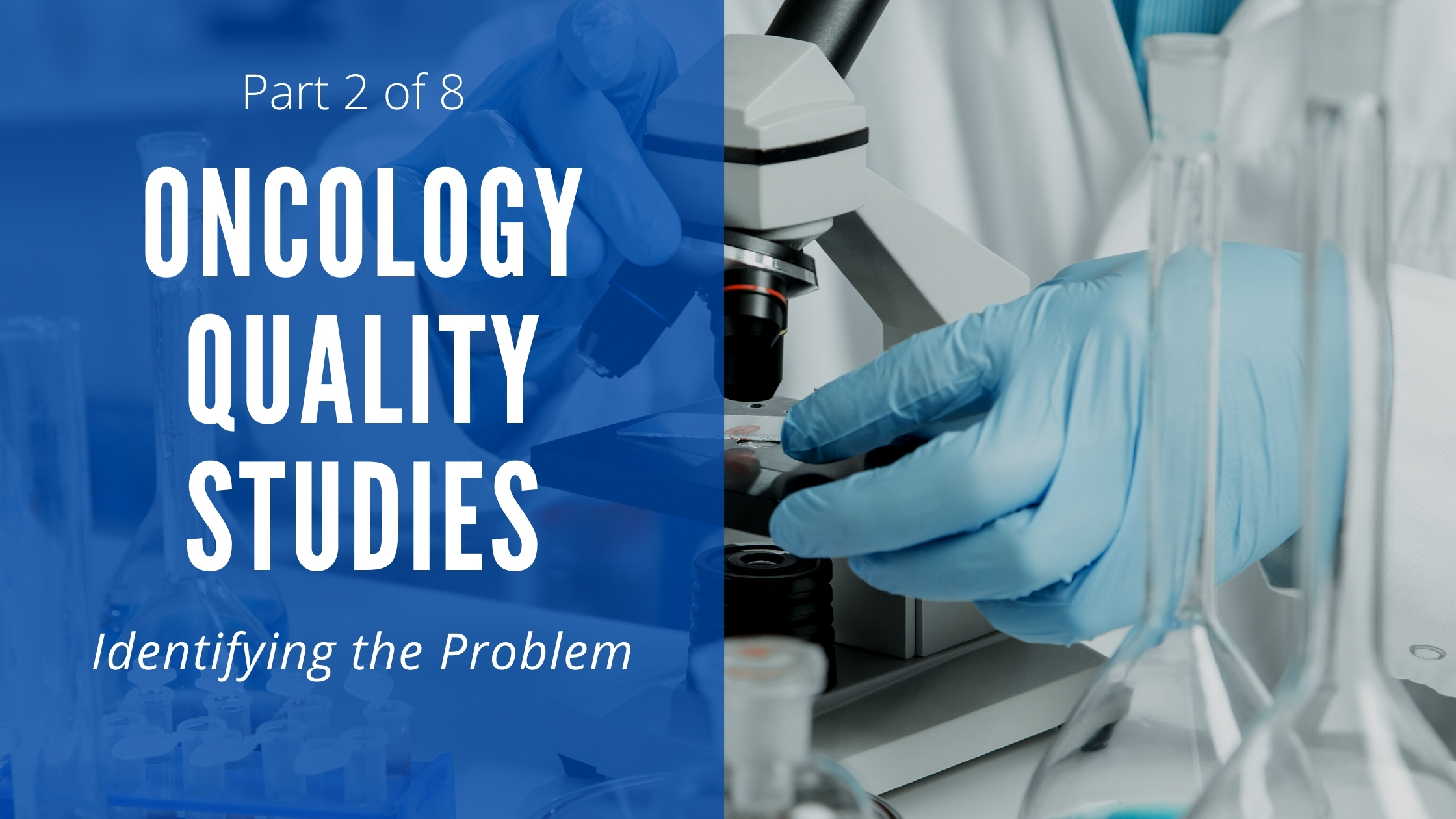 Oncology Quality Studies: Identifying the Problem