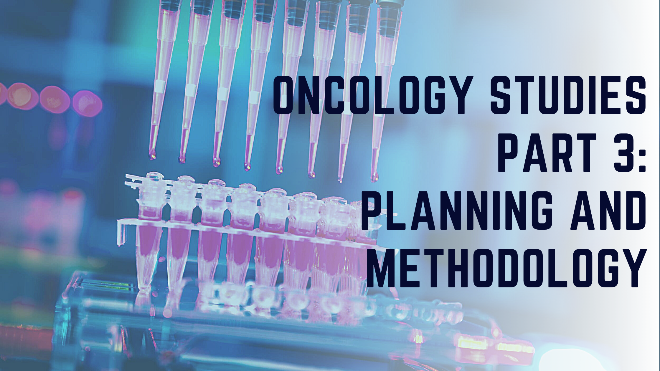 Oncology Quality Studies: Planning and Methodology (Part 3)