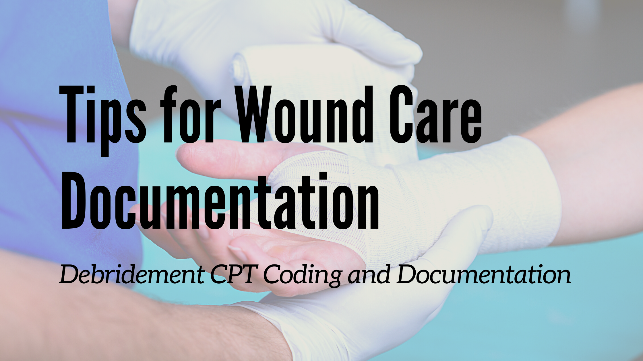Tips for Wound Care Documentation